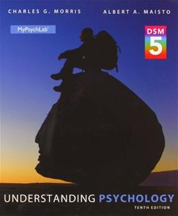 Understanding Psychology with DSM-5 Update, by Morris, 10th Edition 10 PKG 9780205986385