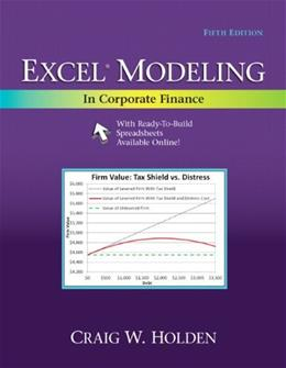 Excel Modeling in Corporate Finance, by Holden, 5th Edition 5 PKG 9780205987252