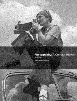 Photography: A Cultural History (4th Edition) 9780205988945