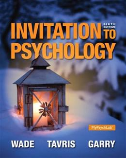 Invitation to Psychology, by Wade, 6th Edition 9780205990290