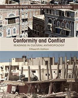 Conformity and Conflict: Readings in Cultural Anthropology (15th Edition) 9780205990795