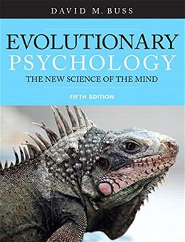 Evolutionary Psychology: The New Science of the Mind 5 9780205992126