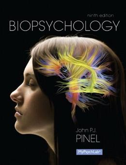Biopsychology, by Pinel, 9th Edition 9 PKG 9780205994700