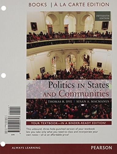 Politics in States and Communities, by Dye, 15th Books a la Carte Edition 9780205994717