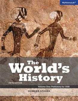 Worlds History, by Spodek, 5th Edition, Volume 1 9780205996070