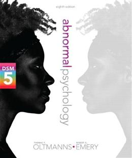 Abnormal Psychology, by Oltmanns, 8th Edition 8 PKG 9780205997947
