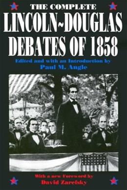 Complete Lincoln - Douglas Debates of 1858, by Angle 9780226020846