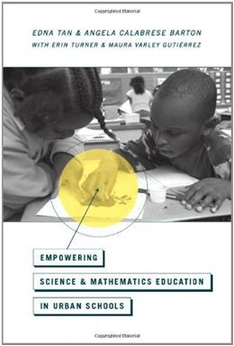 Empowering Science and Mathematics Education in Urban Schools 9780226037981