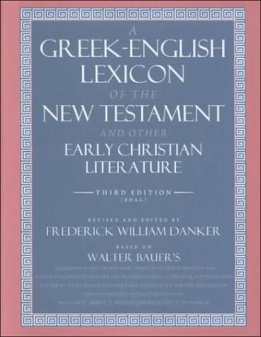Greek-English Lexicon of the New Testament and Other Early Christian Literature, by Arndt, 3rd Edition 9780226039336