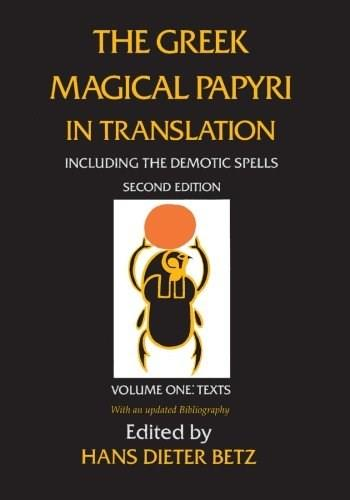 Greek Magical Papyri in Translation, by Betz, 2nd Edition 9780226044477