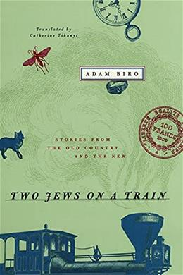 Two Jews on a Train: Stories from the Old Country and the New 1 9780226052168