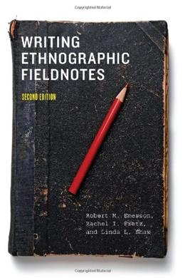 Writing Ethnographic Fieldnotes, by Emerson, 2nd Edition 9780226206837