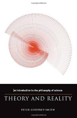 Theory and Reality: An Introduction to the Philosophy of Science (Science and Its Conceptual Foundations series) 1st 9780226300634