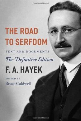 Road to Serfdom: Text and Documents, by Hayek,The Definitive Edition, Volume 2 9780226320557