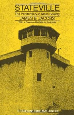 Stateville: The Penitentiary in Mass Society, by Jacobs 9780226389776