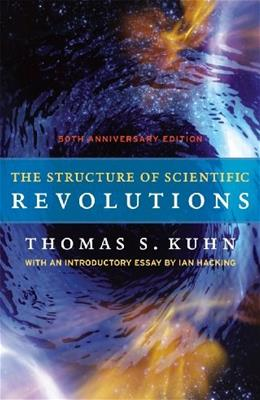 Structure of Scientific Revolutions, by Kuhn, 4th Edition 9780226458113