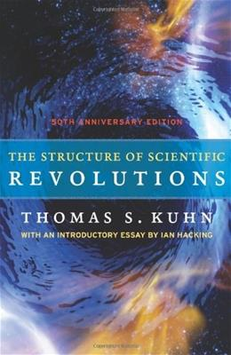 Structure of Scientific Revolutions, by Kuhn, 4th Edition 9780226458120