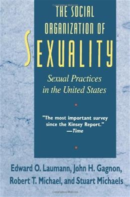 Social Organization of Sexuality : Sexual Practices in the United States, by Laumann 9780226470207