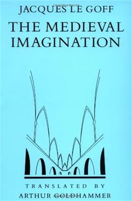 Medieval Imagination, by Le Goff 9780226470856