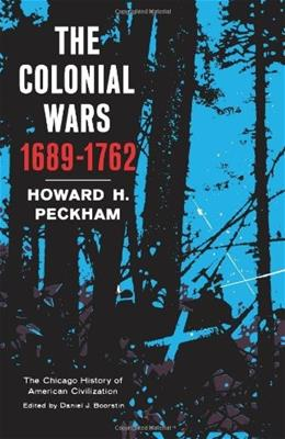The Colonial Wars (The Chicago History of American Civilization) 9780226653143