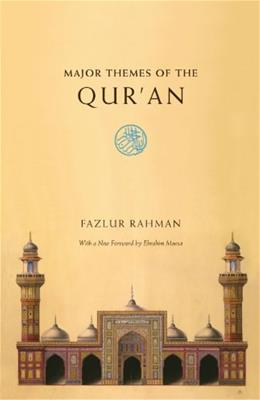 Major Themes of the Quran, by Rahman, 2nd Edition 9780226702865