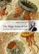 Tragic Sense of Life: Ernst Haeckel and the Struggle over Evolutionary Thought, by Richards 9780226712147