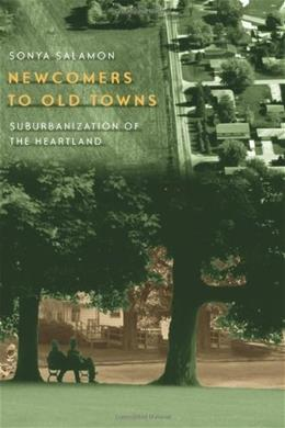 Newcomers to Old Towns: Suburbanization of the Heartland, by Salamon 9780226734132