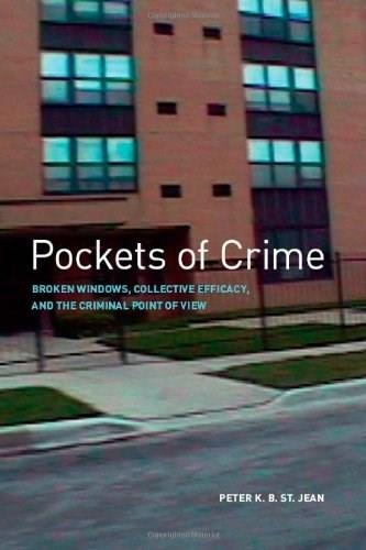 Pockets of Crime: Broken Windows, Collective Efficacy, and the Criminal Point of View, by St. Jean 9780226774992