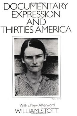 Documentary Expression and 30s America, by Stott 9780226775593