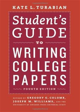 Students Guide to Writing College Papers, by Turabian, 4th Edition 9780226816319