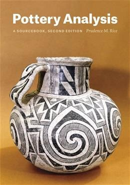 Pottery Analysis, by Rice, 2nd Edition 9780226923215