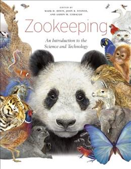 Zookeeping: An Introduction to the Science and Technology, by Irwin 9780226925318