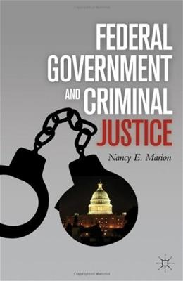 Federal Government and Criminal Justice, by Marion 9780230110151