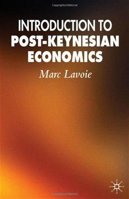 Introduction to Post-keynesian Economics, by Lavoie 9780230229211