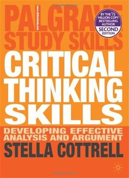 Critical Thinking Skills: Developing Effective Analysis and Argument, by Cottrell, 2nd Edition, Study Guide 9780230285293