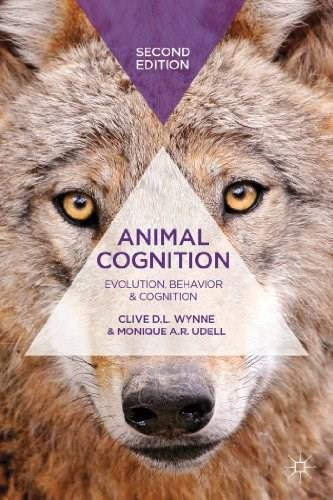 Animal Cognition: Evolution, Behavior and Cognition, by Wynne, 2nd Edition 9780230294226