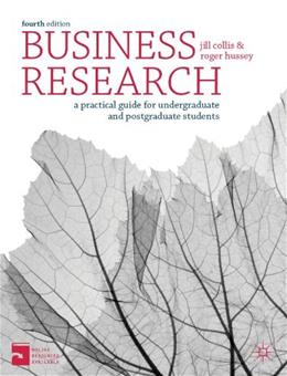 Business Research: A Practical Guide for Undergraduate and Postgraduate Students Fourth Edi 9780230301832