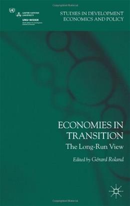 Economies in Transition: The Long-Run View (Studies in Development Economics and Policy) 9780230343481