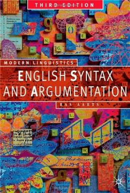 English Syntax and Argumentation, by Aarts, 3rd Edition 9780230551213