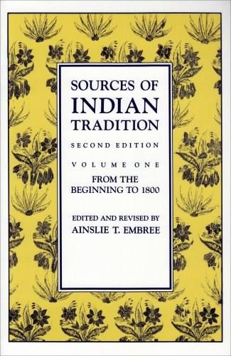 Sources of Indian Tradition, by Embree, 2nd Editio, Volume 1: From the Beginning to 1800 9780231066518