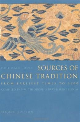 Sources of Chinese Tradition, by De Bary, 2nd Edition, Volume 1: From Earliest Times to 1600 9780231109390