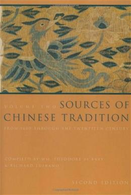 Sources of Chinese Tradition, by De Bary, 2nd Edition, Volume 2: From 1600 Through the 20th Century 9780231112710
