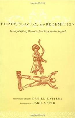 Piracy, Slavery, and Redemption, by Vitkus 9780231119054