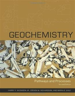 Geochemistry: Pathways and Processes, by McSween, 2nd Edition 9780231124409