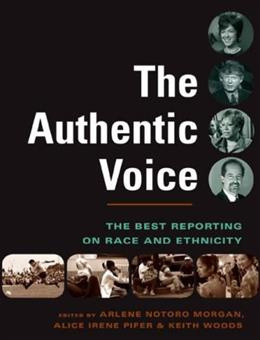 The Authentic Voice: The Best Reporting on Race and Ethnicity BK w/DVD 9780231132893