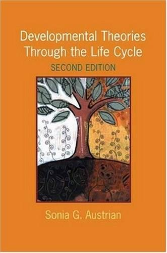 Developmental Theories Through the Life Cycle, by Austrian, 2nd Edition 9780231139717