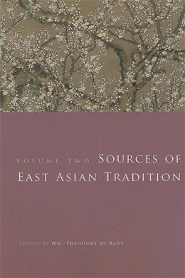 Sources of East Asian Tradition, by De Bary, Volume 2: The Modern Period 9780231143233