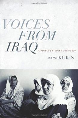 Voices from Iraq: A Peoples History, 2003-2009 9780231156929