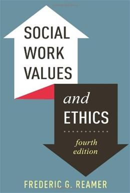 Social Work Values and Ethics, by Reamer, 4th Edition 9780231161893