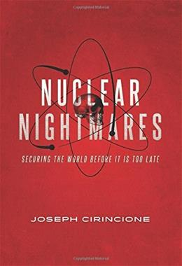 Nuclear Nightmares: Securing the World Before It Is Too Late 9780231164054